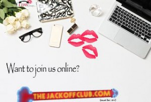 The Jack Off Club - Meeting All Your Masturbation Needs